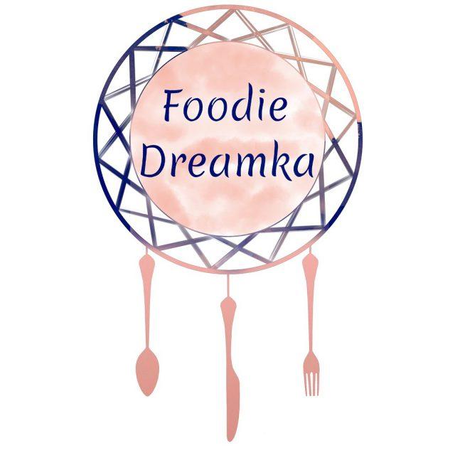 Foodie Dreamka